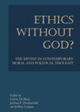 Ethics Without God? The Divine in Contemporary Moral and Political Thought